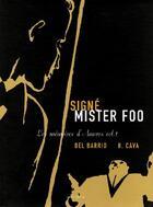 Couverture du livre « Les mémoires d'Amorós t.1 ; signé mister Foo » de Del Barrio et H. Cava aux éditions Fremok