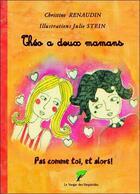 Couverture du livre « Théo a deux mamans » de Christine Renaudin et Julie Stein aux éditions Le Verger Des Hesperides