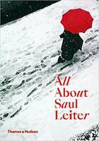 Couverture du livre « All about saul leiter /anglais » de Saul Leiter aux éditions Thames & Hudson