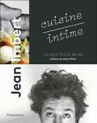 Couverture du livre « Cuisine intime » de Jean Imbert aux éditions Flammarion