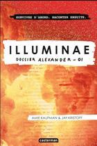 Couverture du livre « Illuminae t.1 ; dossier Alexander » de Amie Kaufman et Jay Kristoff aux éditions Casterman