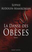 Couverture du livre « La danse des obèses » de Sophie Audouin-Mamikonian aux éditions Robert Laffont
