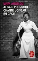 Couverture du livre « Je sais pourquoi chante l'oiseau en cage » de Maya Angelou aux éditions Lgf