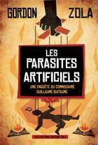 Couverture du livre « Les parasites artificiels » de Gordon Zola aux éditions Le Leopard Demasque