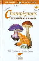 Couverture du livre « Guide Des Champignons De France Et D'Europe » de Courtecuisse/Duhem aux éditions Delachaux & Niestle