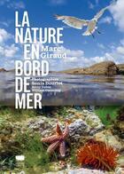 Couverture du livre « La nature en bord de mer » de Sonia Dourlot et Marc Giraud aux éditions Delachaux & Niestle