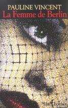 Couverture du livre « La femme de berlin » de Pauline Vincent aux éditions Libre Expression