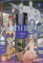 Couverture du livre « Clothroad t.6 » de Hideyuki Kurata et Okama aux éditions Kaze