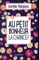 Couverture du livre « Au petit bonheur la chance » de Aurelie Valognes aux éditions Mazarine