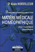 Couverture du livre « Matière médicale homéopathique ; pour la pratique quotidienne » de Alain Horvilleur aux éditions Pietteur Marco