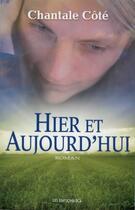 Couverture du livre « Hier et aujourd'hui » de Chantale Cote aux éditions Les Editions Jcl