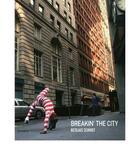 Couverture du livre « Breaking the city » de Nicolaus Schmidt aux éditions Kerber Verlag