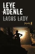 Couverture du livre « Lagos lady » de Leye Adenle aux éditions Metailie