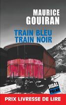 Couverture du livre « Train bleu, train noir » de Maurice Gouiran aux éditions Jigal