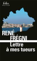 Couverture du livre « Lettre à mes tueurs » de Rene Fregni aux éditions Gallimard