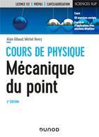 Couverture du livre « Cours de physique ; mécanique du point ; cours et exercices corrigés (2e édition) » de Alain Gibaud et Michel Henry aux éditions Dunod