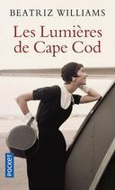 Couverture du livre « Les lumières de Cape Cod » de Beatriz Williams aux éditions Pocket