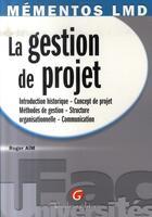 Couverture du livre « La gestion de projet » de Roger Aim aux éditions Gualino