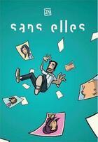 Couverture du livre « Sans elles » de Jean-Yves Moussy aux éditions Grrr...art