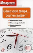 Couverture du livre « Gérer votre temps pour en gagner » de Daniel Latrobe aux éditions Esf Prisma