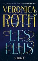 Couverture du livre « Les élus t.1 » de Veronica Roth aux éditions Michel Lafon