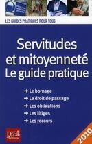 Couverture du livre « Servitures et mitoyenneté ; le guide pratique (édition 2010) » de Dibos/Vallas aux éditions Prat