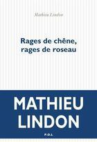 Couverture du livre « Rages de chêne, rages de roseau » de Mathieu Lindon aux éditions P.o.l