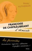 Couverture du livre « Françoise de Chateaubriant » de Marc Autheman aux éditions Ramsay