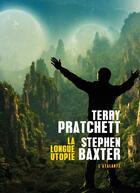Couverture du livre « La longue Terre T.4 ; la longue utopie » de Terry Pratchett et Stephen Baxter aux éditions L'atalante
