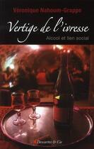 Couverture du livre « Vertige de l'ivresse ; alcool et lien social » de Nahoum Grappe V aux éditions Descartes & Cie