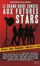 Couverture du livre « Le grand guide conseil des futurs stars » de Fabien Lecoeuvre aux éditions Pascal Petiot