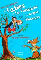 Couverture du livre « Les fables de La Fontaine en argot illustrées » de Jean-Louis Azencott aux éditions Zinedi