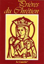 Couverture du livre « Prières du chrétien » de Le Tourneau Abbe aux éditions Le Laurier