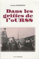 Couverture du livre « Dans les griffes de l'ourss » de Laurent Kleinhentz aux éditions Serpenoise