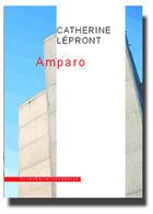 Couverture du livre « Amparo » de Catherine Lepront aux éditions Inventaire Invention