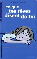 Couverture du livre « Ce que tes rêves disent de toi » de Soledad Bravi et Stephane Clerget aux éditions Limonade