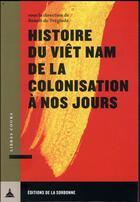 Couverture du livre « Histoire du Viêt Nam de la colonisation à nos jours » de Benoit De Treglode aux éditions Pu De Paris-sorbonne
