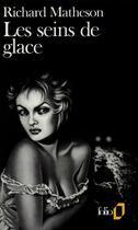 Couverture du livre « Les Seins De Glace » de Richard Matheson aux éditions Gallimard