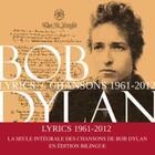 Couverture du livre « Lyrics 1961 - 2012 » de Bob Dylan aux éditions Fayard