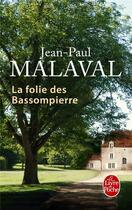 Couverture du livre « La folie des Bassompierre » de Jean-Paul Malaval aux éditions Lgf