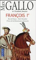 Couverture du livre « François 1er » de Max Gallo aux éditions Pocket
