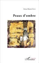 Couverture du livre « Peaux d'ombre » de Anna Maria Celli aux éditions L'harmattan