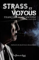 Couverture du livre « Strass et voyous » de Francois Marcantoni et Christian Chatillon aux éditions Les Portes Du Soleil