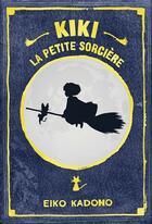 Couverture du livre « Kiki la petite sorcière » de Eiko Kadono aux éditions Ynnis