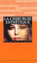 Couverture du livre « La Chirurgie Esthetique » de Rose De Laval aux éditions Milan