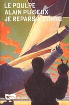 Couverture du livre « Je Repars A Zorro » de Puiseux aux éditions Baleine