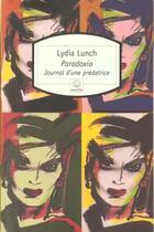Couverture du livre « Paradoxia » de Lydia Lunch aux éditions Motifs