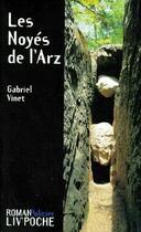 Couverture du livre « Les noyés de l'Arz » de Gabriel Vinet aux éditions Liv'editions