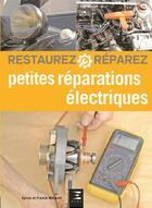 Couverture du livre « Restaurez & réparez ; petites réparations électriques » de Sylvie Meneret et Franck Meneret aux éditions Etai