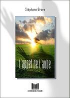 Couverture du livre « L'appel de l'aube » de Stephane Grare aux éditions Les Bouquins D'eloane